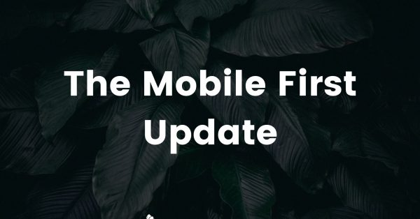Mobile First Update
