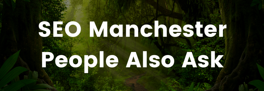 SEO Manchester People Also Ask